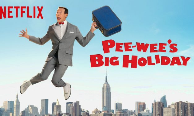 PEE WEE'S BIG HOLIDAY IS THE PERFECT FAMILY MOVIE
